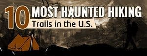 Most Haunted Hiking Trails in the U.S.