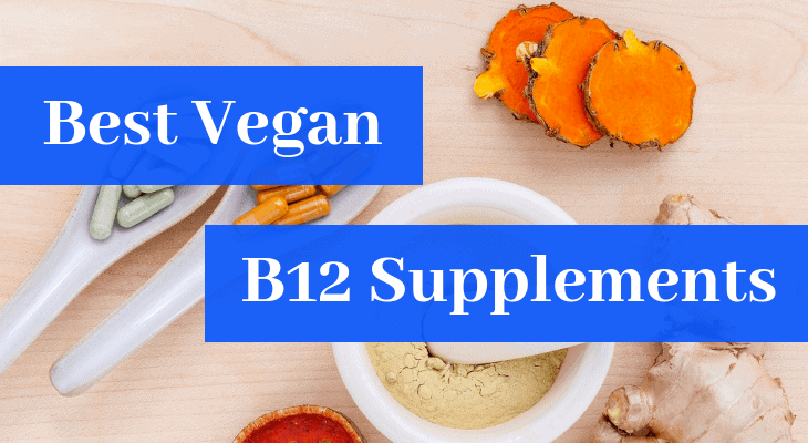 Best Vegan B12 Supplements